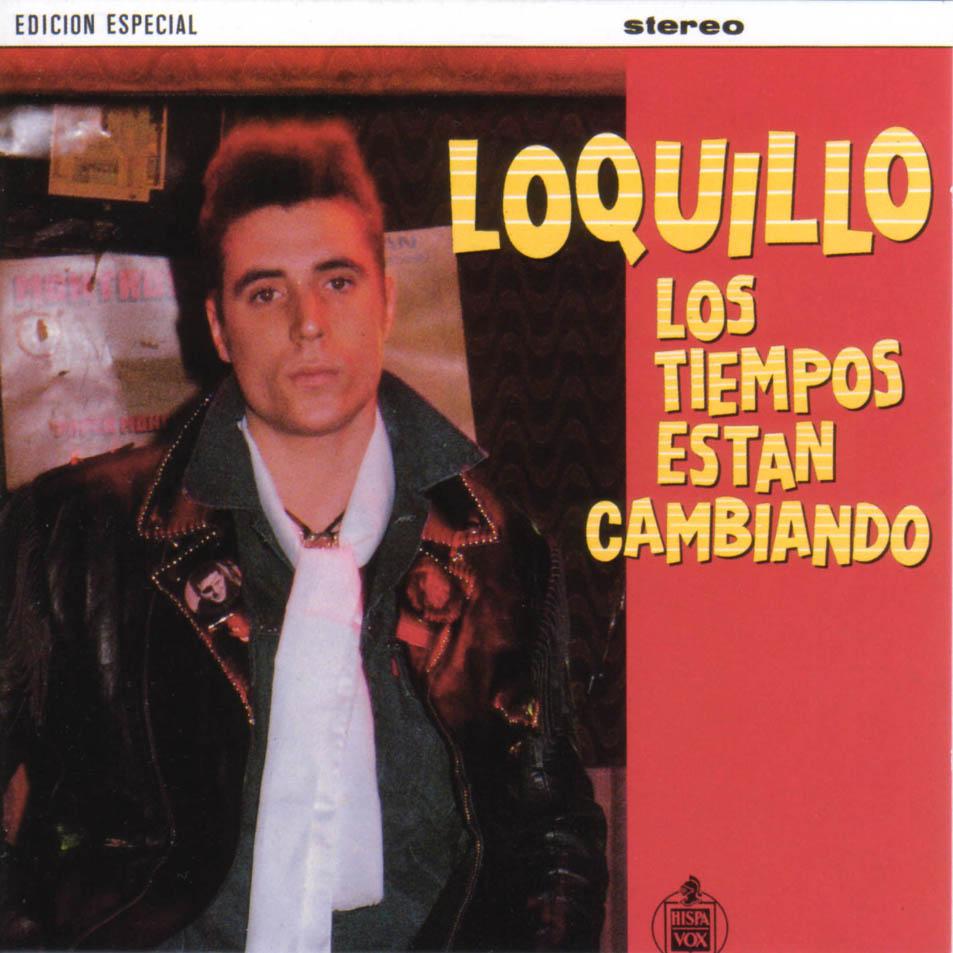 Loquillo - Los Tiempos Estan Cambiando (1981)