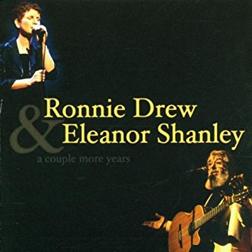 Ronnie Drew & Eleanor Shanley - A couple more years (2000)